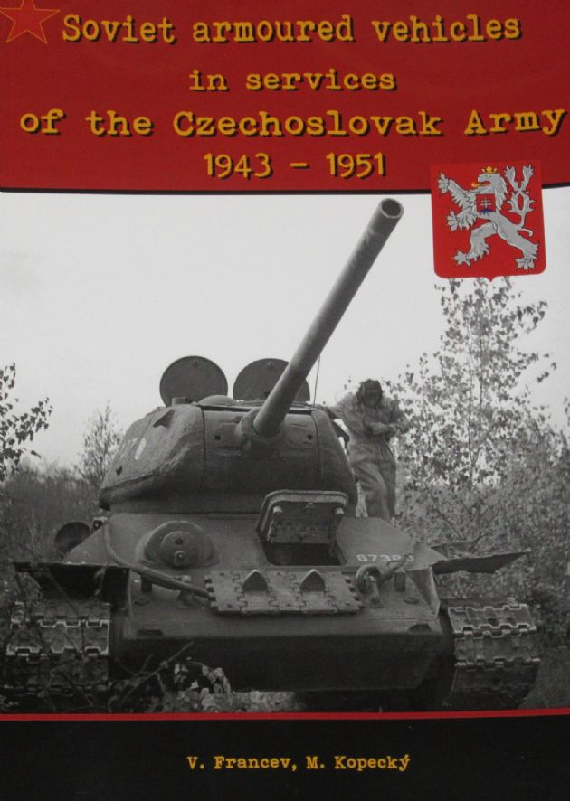 Soviet Armoured Vehicles in Services of the Czechoslovak Army 1943-1951, by V. Francev and M Kopecky